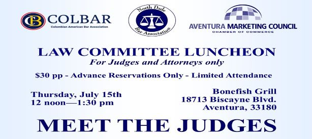 COLBAR Sponsored Event — July 15th Law Committee Luncheon with North Dade Judges